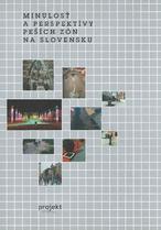 Minulosť a perspektívy peších zón na Slovensku
