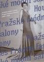 Pražské módní salony 1900-1948