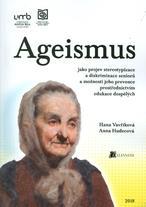 Ageismus jako projev stereotypizace a diskriminace seniorů a možnosti jeho prevence prostřednictvím edukace dospělých