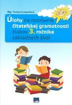 Úlohy na rozvíjanie čitateľskej gramotnosti žiakov 3. ročníka základných škôl