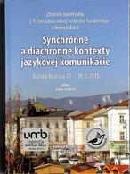 Zborník materiálov z 9. medzinárodnej vedeckej konferencie o komunikácii Synchrónne a diachrónne kontexty jazykovej komunikácie : Banská Bystrica 17.-18. 9. 2015