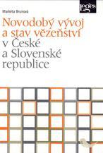 Novodobý vývoj a stav vězeňství v České a Slovenské republice