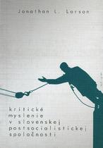 Kritické myslenie v slovenskej postsocialistickej spoločnosti