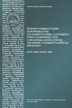 Dopady normotvorby Európskej únie na normotvorbu členského štátu Európskej únie z hľadiska legislatívnej techniky a normotvorných procesov