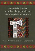 Karpatské tradice v balkánské perspektivě