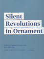 Silent Revolutions in Ornament