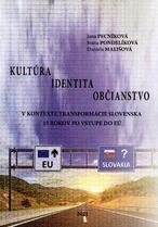 Kultúra - identita - občianstvo v kontexte transformácie Slovenska 15 rokov po vstupe do EÚ