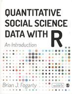Quantitative social science data with R