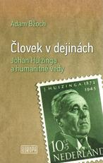 Človek v dejinách - Johan Huizinga a humanitné vedy