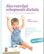 Ako rozvíjať schopnosti dieťaťa