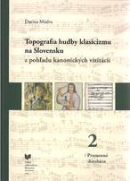Topografia hudby klasicizmu na Slovensku z pohľadu kanonických vizitácií