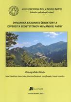 Dynamika krajinnej štruktúry a diverzita ekosystémov Krivánskej Fatry