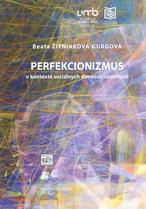 Perfekcionizmus v kontexte sociálnych dimenzií osobnosti